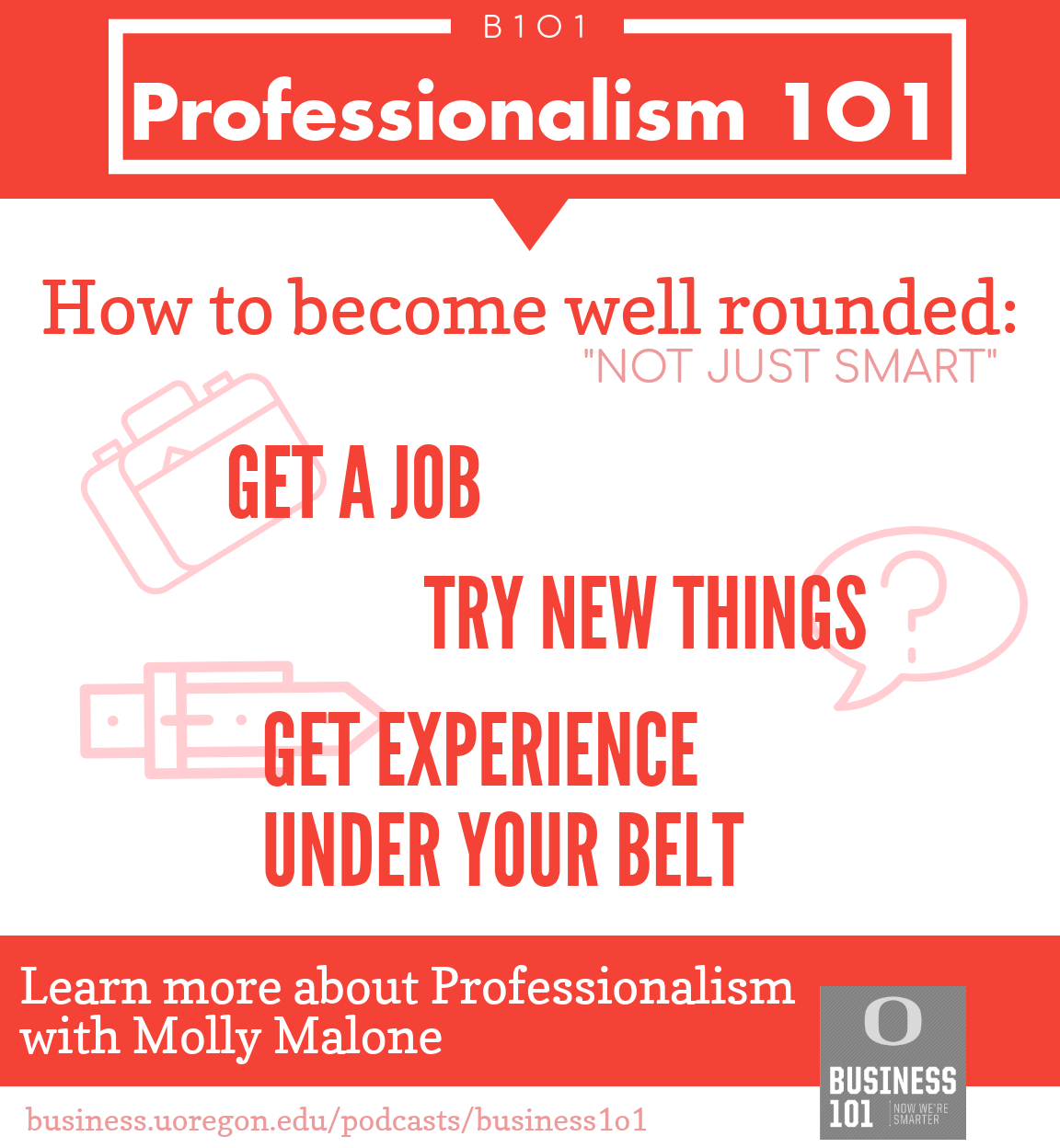 Illustration of steps to being well rounded that were discussed in the podcast: Get a job, try new things, get experience under your belt