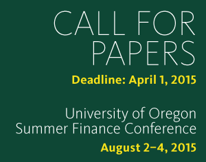 Call for Papers: University of Oregon Summer Finance Research Conference