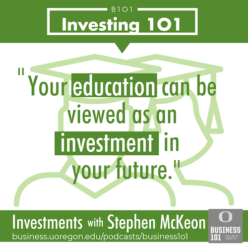 "Illustration of a quote from Stephen McKeon in the podcast that says, ""Your education can be seen as an investment in the future."""""