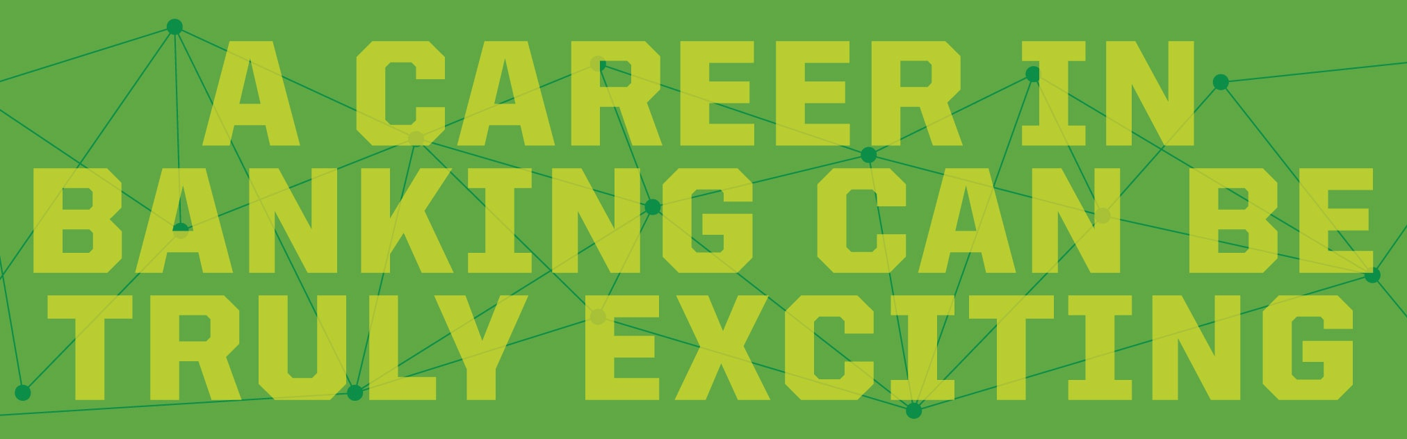 Graphic with text 'A career in banking can be truly exciting.'