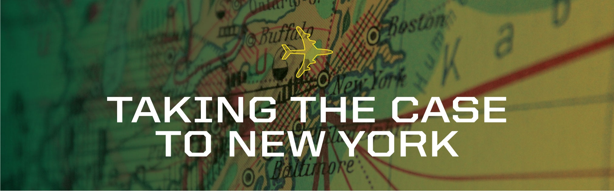 """Taking the Case to New York"" in the foreground of a map"