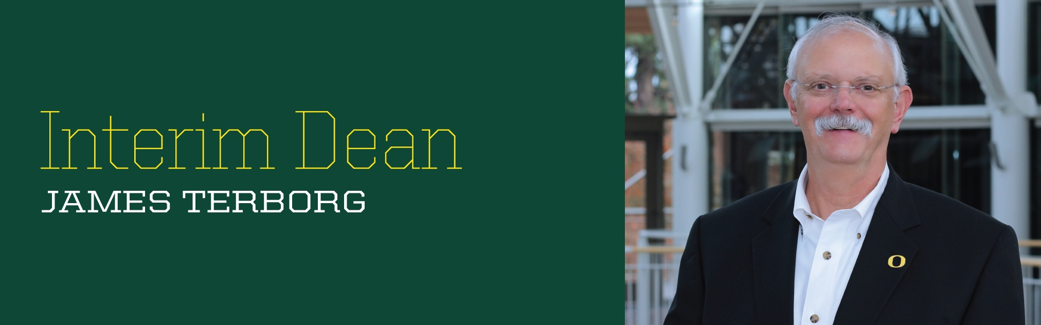 James Terborg Appointed Interim Dean of the UO Lundquist College of Business