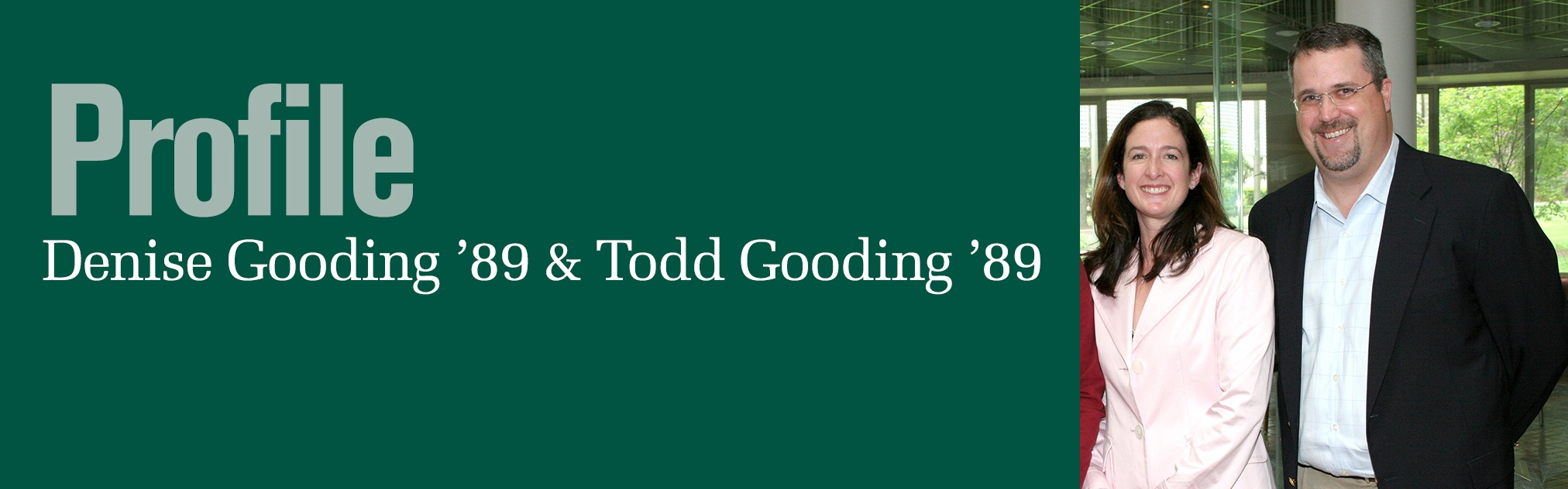 Profile - Denise Gooding '89 and Todd Gooding '89
