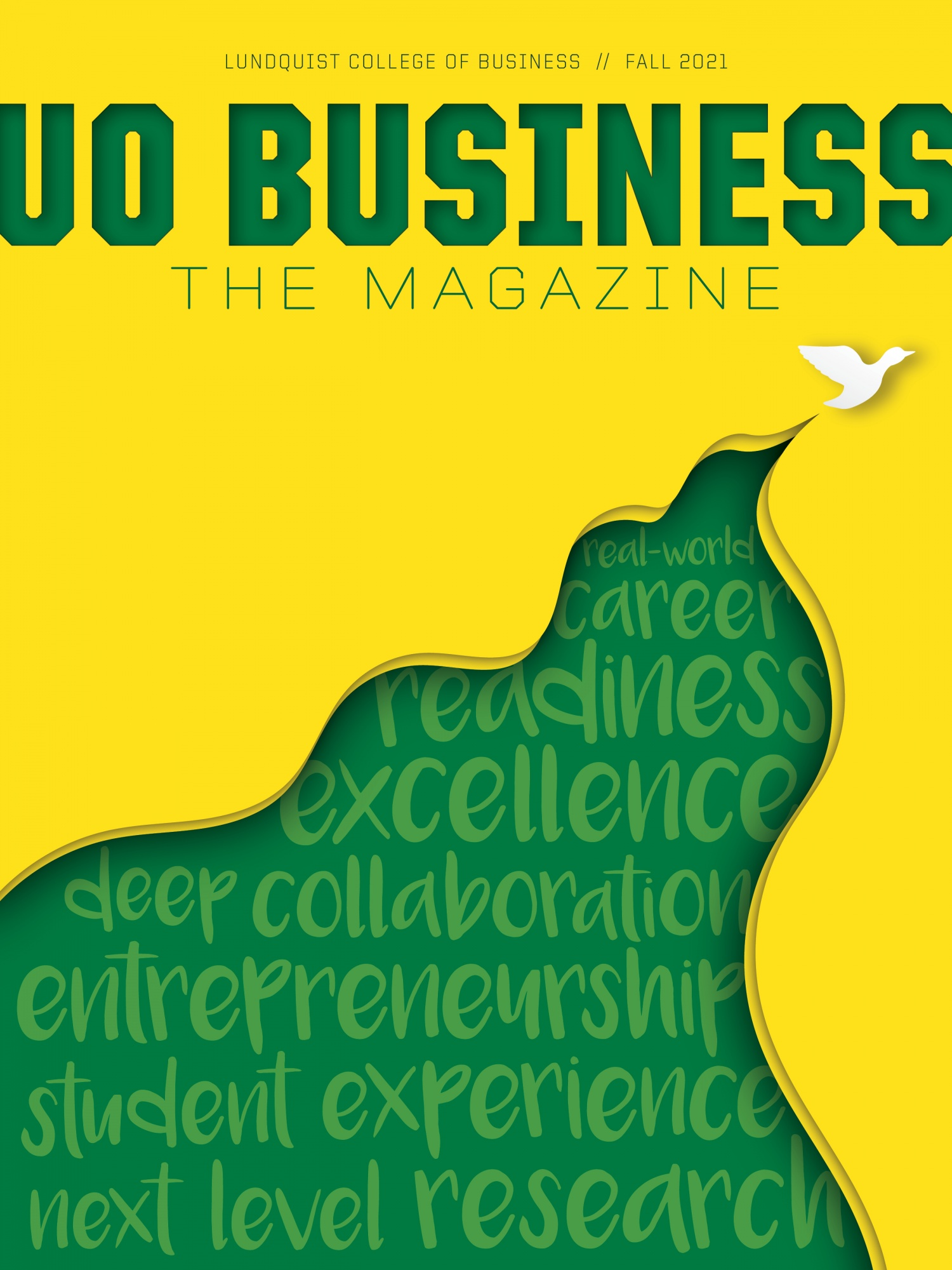The cover art for UO Business: The Magazine: A white icon of a duck flies against a yellow background, its flight path appears to unveil a green background with phrases pertaining to the Lundquist College