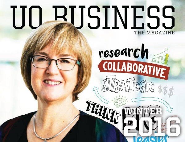 UO Business: The Magazine, Winter 2016