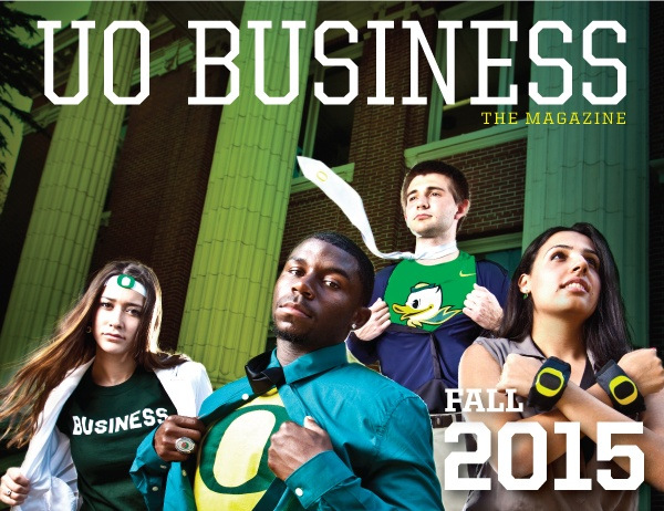 UO Business Magazine, Fall 2015