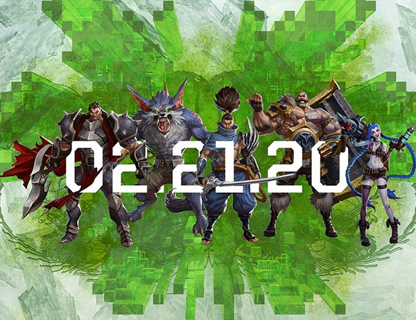 Five characters from the game League of Legends against a green backdrop. The date 02.21.20 is superimposed over the characters.